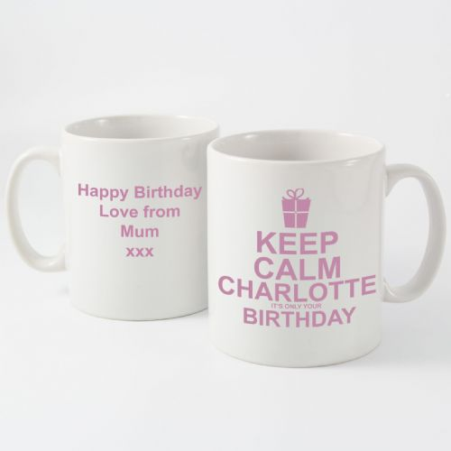 Personalised Keep Calm Its Your Birthday Mug Pink